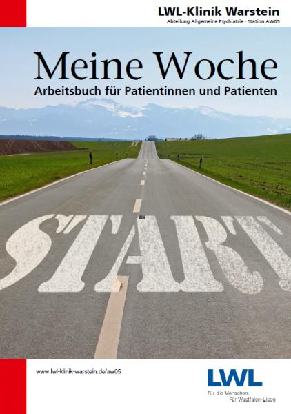 """""""Meine Woche"""" - Patientenarbeitsbuch der AW05 / PW05 (LWL-Klinik Warstein)"""