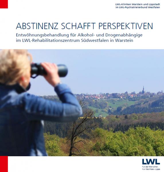 Abstinenz schafft Perspektiven: Das LWL-Rehabilitationszentrum Südwestfalen stellt sich vor!